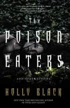 The Poison Eaters ebook by Holly Black