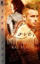 Love, Interrupted ebook by