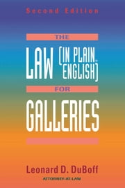 The Law (in Plain English) for Galleries ebook by Leonard D. Duboff