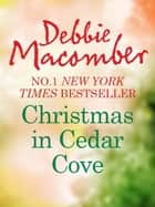 Christmas In Cedar Cove: 5-B Poppy Lane (A Cedar Cove Novel) / A Cedar Cove Christmas (A Cedar Cove Novel) (Mills & Boon M&B) ebook by Debbie Macomber