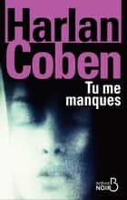 Tu me manques ebook by Harlan COBEN,Roxane AZIMI
