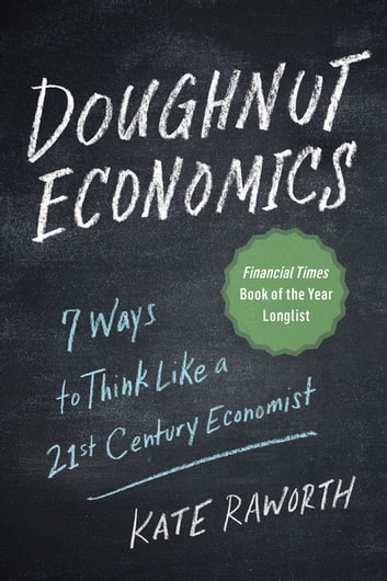 Doughnut economics ebook by kate raworth 9781603586757 rakuten kobo doughnut economics seven ways to think like a 21st century economist ebook by kate fandeluxe Gallery