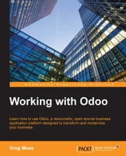 Working with Odoo ebook by Greg Moss