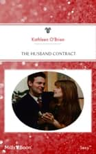 The Husband Contract ebook by Kathleen O'Brien