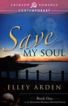 Save My Soul ebook by Elley Arden