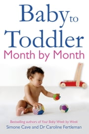 Baby to Toddler Month by Month ebook by Kobo.Web.Store.Products.Fields.ContributorFieldViewModel
