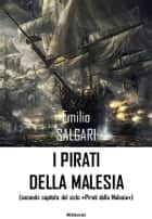 I pirati della Malesia ebook by Emilio Salgari