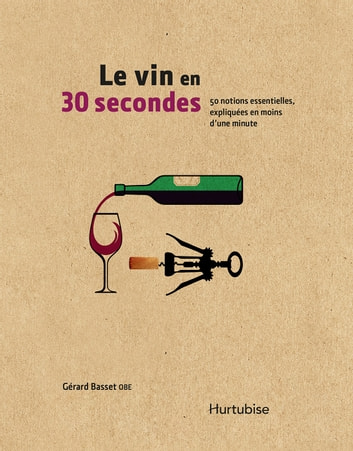 Le vin en 30 secondes ebook by Gérard Obe Basset