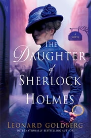 The Daughter of Sherlock Holmes - A Novel ebook by Leonard Goldberg