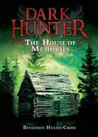 The House of Memories ebook by Benjamin  Hulme-Cross,Nelson  Evergreen