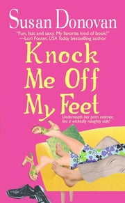 Knock Me Off My Feet ebook by Susan Donovan
