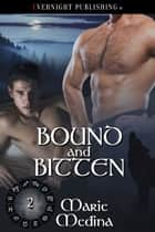 Bound and Bitten ebook by Marie Medina