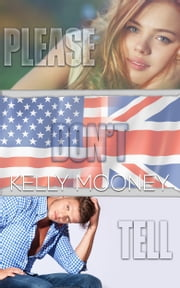 Please Don't Tell ebook by Kelly Mooney