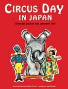 Circus Day in Japan - Bilingual English and Japanese Text ebook by Eleanor Coerr, Yumi Matsunari, Eleanor Coerr