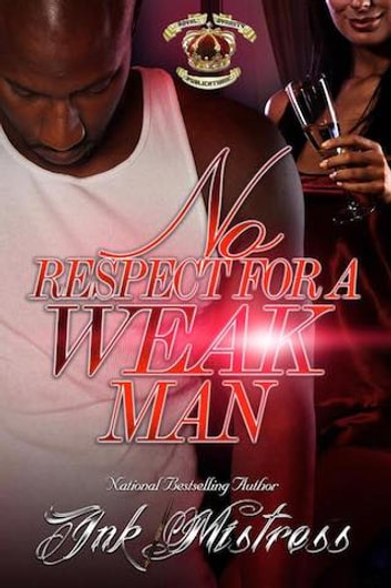 No Respect For A Weak Man ebook by Ink Mistress