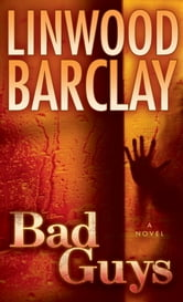 Bad Guys ebook by Linwood Barclay
