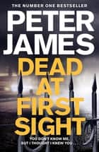 Dead at First Sight ekitaplar by Peter James