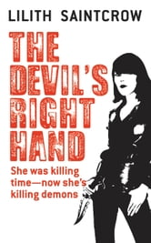 The Devil's Right Hand ebook by Lilith Saintcrow
