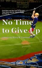 No Time to Give Up ebook by Barry Connors