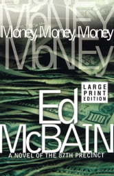 Money, Money, Money - A Novel of the 87th Precinct ebook by Ed McBain