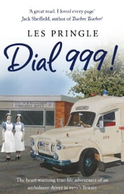 Dial 999! ebook by Les Pringle