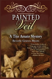 Painted Veil - A Tito Amato Mystery ebook by Beverle Graves Myers