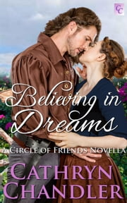 Believing in Dreams - Circle of Friends, #1 ebook by Cathryn Chandler