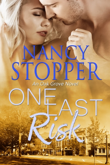 One Last Risk - A Steamy Small-Town Romance ebook by Nancy Stopper
