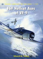 F6F Hellcat Aces of VF-9 ebook by Edward M. Young,Jim Laurier