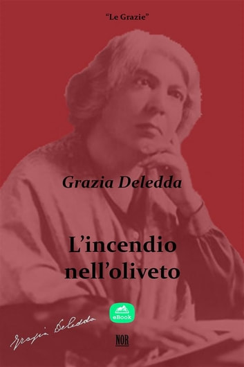 L'incendio nell'oliveto ebook by Grazia Deledda