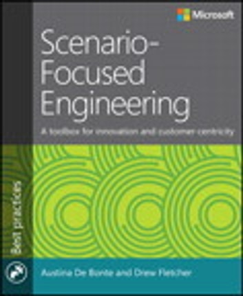 Scenario-Focused Engineering - A toolbox for innovation and customer-centricity ebook by Austina De Bonte,Drew Fletcher