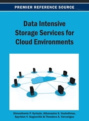 Data Intensive Storage Services for Cloud Environments ebook by Dimosthenis Kyriazis,Athanasios Voulodimos,Spyridon V. Gogouvitis,Theodora Varvarigou