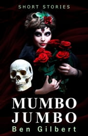 Mumbo Jumbo ebook by Ben Gilbert