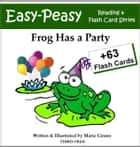 Frog Has a Party ebook by Marie Cirano,Philip Spry, III