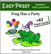 Frog Has a Party - A Sight Word Book for Kids ebook by Marie Cirano, Philip Spry, III