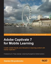 Adobe Captivate 7 for Mobile Learning ebook by Damien Bruyndonckx