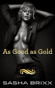 As Good as Gold ebook by Sasha Brixx