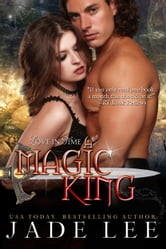 A Magic King (The Jade Lee Romantic Fantasies, Book 3) ebook by Jade Lee