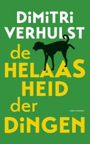 De helaasheid der dingen ebook by Dimitri Verhulst