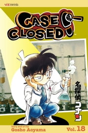 Case Closed, Vol. 18 - What Little Girls Are Made Of ebook by Gosho Aoyama