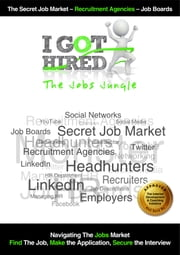 I Got Hired : The Jobs Jungle ebook by The I Got Hired Team,David Fletcher