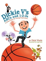 Dickie V's ABCs and 1-2-3s: A Great Start for Young Superstars ebook by Dick Vitale,Craig Lueck