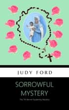 Sorrowful Mystery - Mothers and Daughters ebook by Judy Ford