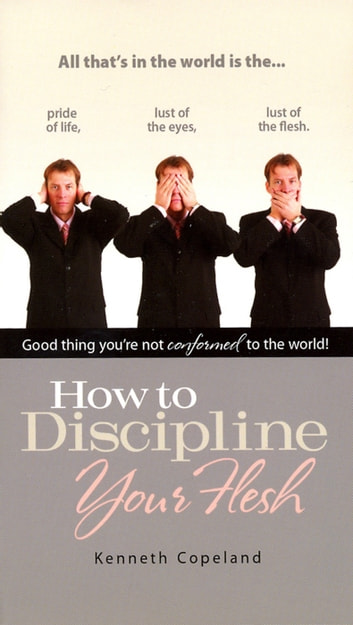 How to discipline your flesh ebook by copeland kenneth how to discipline your flesh ebook by copeland kenneth fandeluxe Images