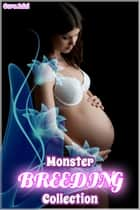Monster Breeding Collection ebook by Cora Adel