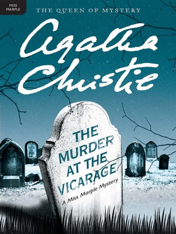 The Murder at the Vicarage - A Miss Marple Mystery ebook by Agatha Christie