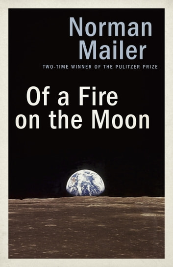 Of a Fire on the Moon ebook by Norman Mailer