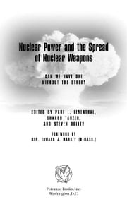 Nuclear Power and the Spread of Nuclear Weapons ebook by Sharon Tanzer; Steven Dolley; Paul Leventhal