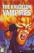 The Knighton Vampires ebook by Guy N Smith