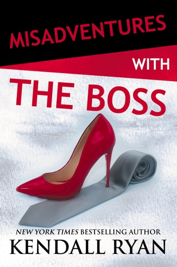 Misadventures with the Boss ebook by Kendall Ryan